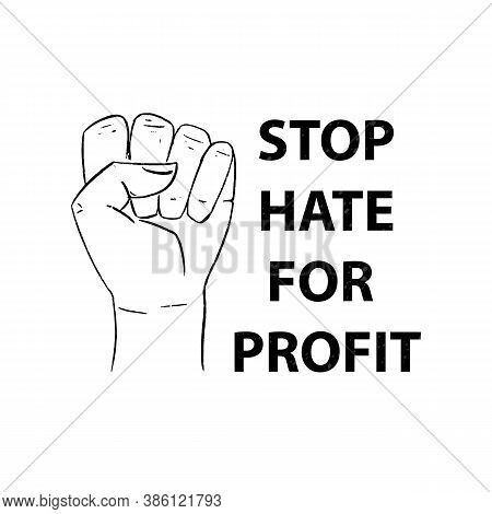 Vector Illustration Of Of Human Fist And Text Stop Hate For Profit. Campaign Stop Hate For Profit In