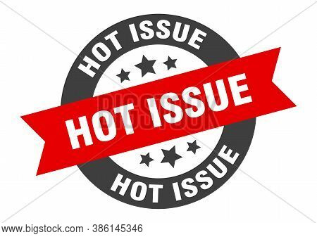 Hot Issue Sign. Round Ribbon Sticker. Isolated Tag