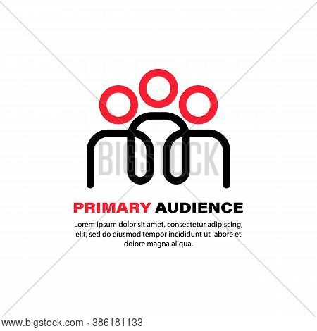 Primary Audience Icon. Bussiness Concept. Group Of People. Vector On Isolated White Background. Eps