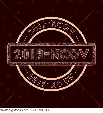 2019-ncov Badge. Glowing Geometric Round 2019-ncov Sign. Vector Illustration.