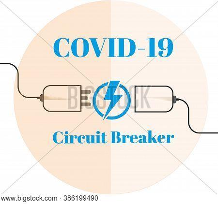 Covid-19 - Circuit Breaker Vector Illustration On A Light Background