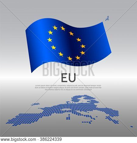 Eu Wavy Flag And Mosaic Map On Light Background. Creative Background For The National European Union