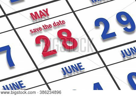 May 28th. Day 28 Of Month, Date Marked Save The Date  On A Calendar. Spring Month, Day Of The Year C