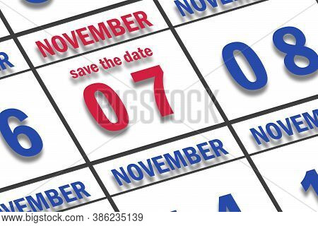 November 7th. Day 7 Of Month, Date Marked Save The Date  On A Calendar. Autumn Month, Day Of The Yea