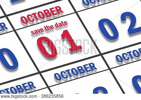 October 1st. Day 1 Of Month,  Date Marked Save The Date  On A Calendar. Autumn Month, Day Of The Yea