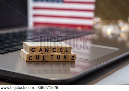 Cancel Culture Letter Blocks Concept On Laptop Keyboard