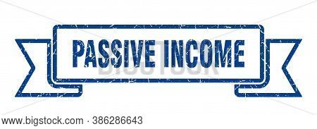 Passive Income Grunge Vintage Retro Band. Passive Income Ribbon