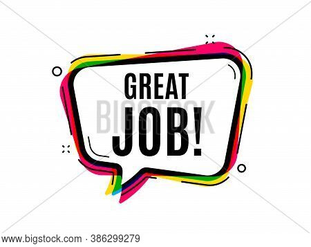 Great Job Symbol. Speech Bubble Vector Banner. Recruitment Agency Sign. Hire Employees. Thought Or D
