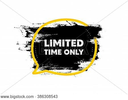 Limited Time Symbol. Paint Brush Stroke In Speech Bubble Frame. Special Offer Sign. Sale. Paint Brus