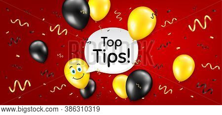 Top Tips Symbol. Balloon Confetti Vector Background. Education Faq Sign. Best Help Assistance. Birth