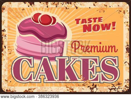 Cakes Desserts And Pastry Sweets Rusty Metal Plate, Bakery And Cafeteria Patisserie Menu, Vector Vin