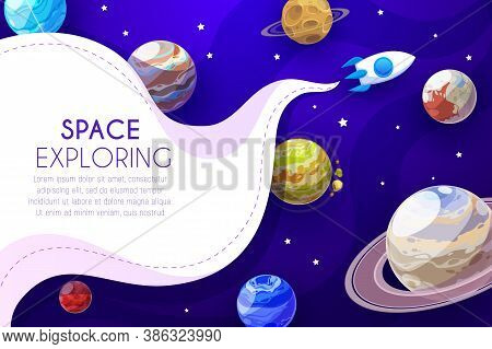 Space Exploring Cartoon Vector Poster With Rocket Flying Among Planets And Stars. Galaxy, Universe E