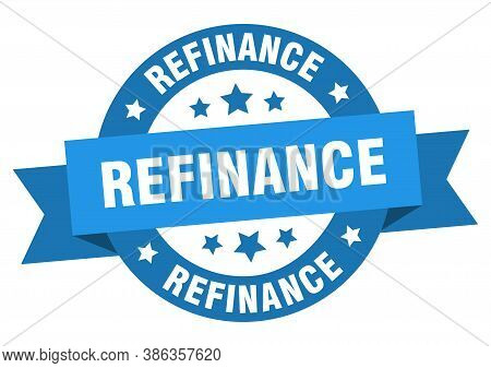 Refinance Round Ribbon Isolated Label. Refinance Sign