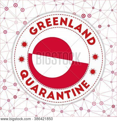 Quarantine In Greenland Sign. Round Badge With Flag Of Greenland. Country Lockdown Emblem With Title
