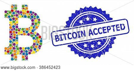 Colored Mosaic Bitcoin, And Bitcoin Accepted Grunge Rosette Seal Imitation. Blue Stamp Seal Has Bitc