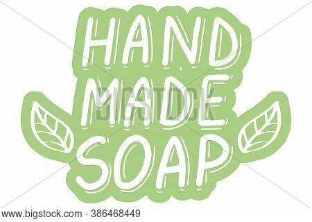 Handmade Soap Logo. Hand Made Needlework Doodle Logo, Badges, Sticker. Lettering Calligraphy Icon. L