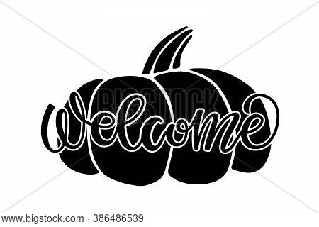 Welcome Lettering. Pumpkin Sticker With Text Welcome. For Flyers, Posters, Banner, Card, Print, Labe