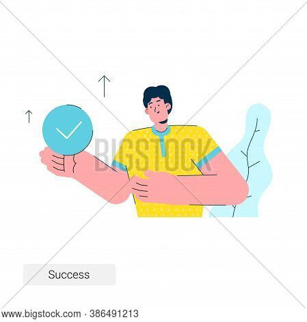 The Young Man Holds In His Hand A Checkpoint Of The Work Done. Successful Work Is Done. Illustration