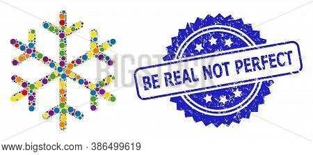Colorful Mosaic Snowflake, And Be Real Not Perfect Scratched Rosette Stamp Seal. Blue Stamp Seal Inc