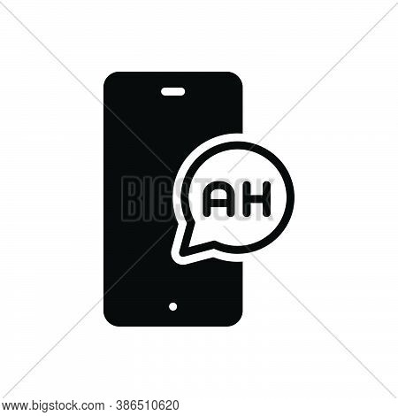 Black Solid Icon For Ah Hello Message News Report Tidings Intimation Popup Bubble Information Notifi