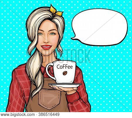 Pop Art Vector Illustration Of Female Barista. Smiling Woman In Shirt And Apron Holding Cup Or Mug O