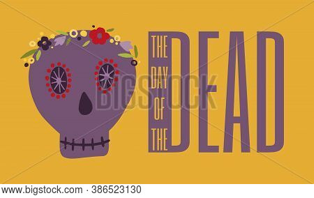 Vector Illustration On The Theme Of The Day Of The Dead On October 1-2. Decorated With A Dead Symbol