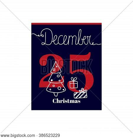 Calendar Sheet, Vector Illustration On The Theme Of Cristmas On December 25. Decorated With A Handwr