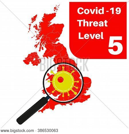 Covid-19 Uk Threat Level 5 (red) With Map And Magnifying Glass