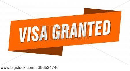 Visa Granted Banner Template. Ribbon Label Sign. Sticker