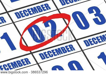 December 2nd. Day 2 Of Month, Date Marked With Red Circle To Indicate Importance On A Calendar. Wint