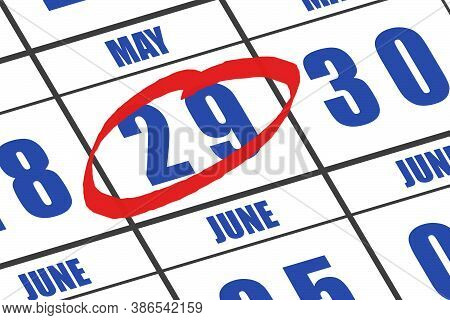 May 29th. Day 29 Of Month, Date Marked With Red Circle To Indicate Importance On A Calendar. Spring