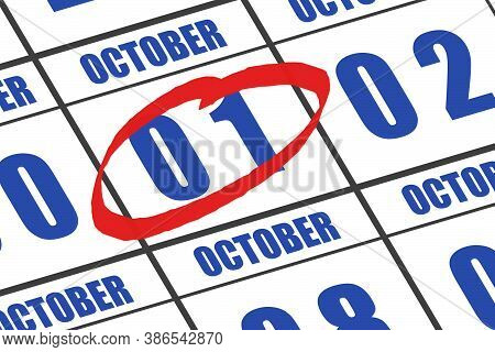 October 1st. Day 1 Of Month,  Date Marked With Red Circle To Indicate Importance On A Calendar. Autu