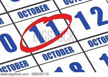 October 11th. Day 11 Of Month, Date Marked With Red Circle To Indicate Importance On A Calendar. Aut
