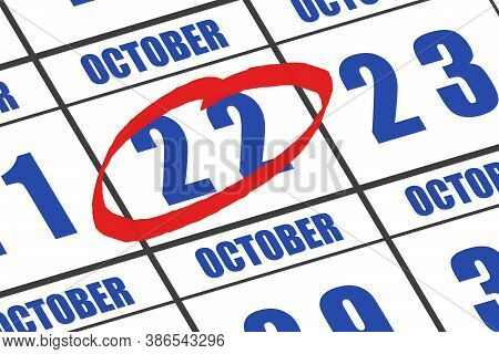 October 22nd. Day 22 Of Month, Date Marked With Red Circle To Indicate Importance On A Calendar. Aut