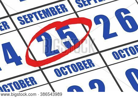September 25th. Day 25 Of Month, Date Marked With Red Circle To Indicate Importance On A Calendar. A
