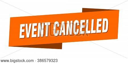 Event Cancelled Banner Template. Ribbon Label Sticker. Sign
