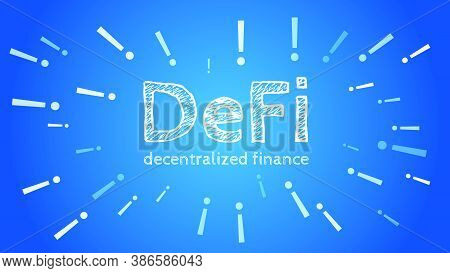 Defi - Decentralized Finance With Exclamation Marks Around The Text On Light Blue Background. Vector