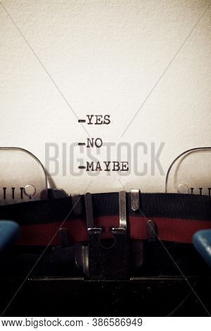 Yes, no, maybe words written with a typewriter.