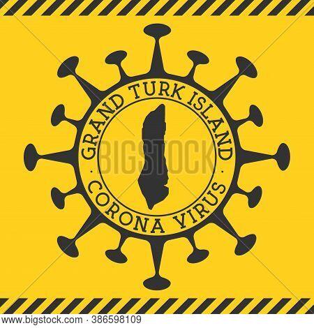 Corona Virus In Grand Turk Island Sign. Round Badge With Shape Of Virus And Grand Turk Island Map. Y