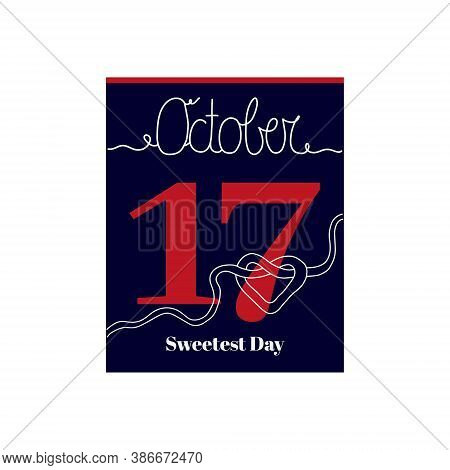 Calendar Sheet, Vector Illustration On The Theme Of Sweetest Day On October 17. Decorated With A Han
