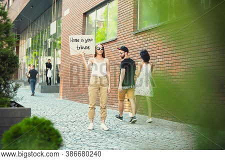 Home Is Your Tribune. Dude With Sign - Woman Stands Protesting Things That Annoy Her. Solo Demonstra