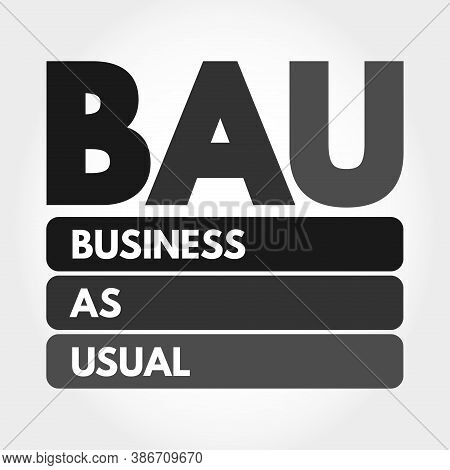 Bau - Business As Usual Acronym, Business Concept Background