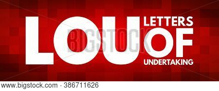 Lou - Letters Of Undertaking Acronym, Business Concept Background