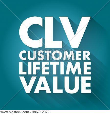 Clv - Customer Lifetime Value Acronym, Business Concept Background