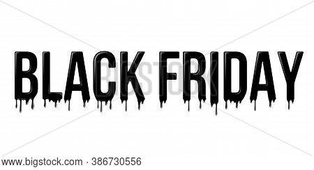 Black Friday Lettering With Black Liquid Droplets Isolated On White