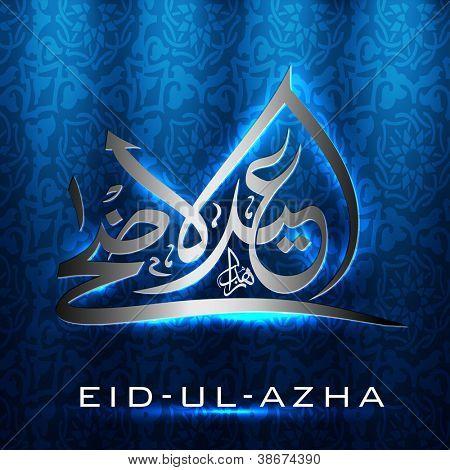 Eid-Ul-Azha or Eid-Ul-Adha Mubarak,  Arabic Islamic calligraphy for Muslim community festival. EPS 10. poster