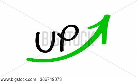 Up And Rising Arrow Handwritten, Arrow Green Pointing Up With Free Hand Write For Presentation Idea,
