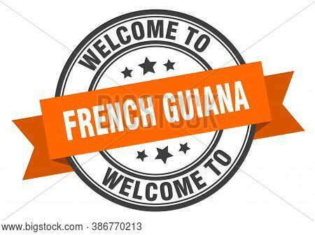 French Guiana Stamp. Welcome To French Guiana Orange Sign