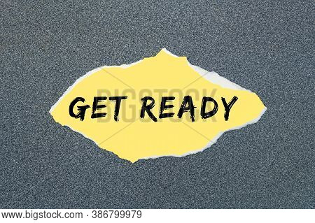 Word Writing Text Get Ready. A Business Concept Quickly Ready. Gray Background
