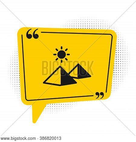 Black Egypt Pyramids Icon Isolated On White Background. Symbol Of Ancient Egypt. Yellow Speech Bubbl